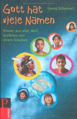 9783491797772: Gott hat viel Namen: Kinder aus aller Welt erz�hlen von ihrem Glauben