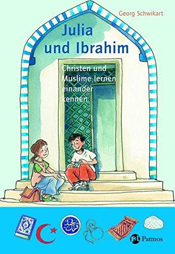 9783491797819: Julia und Ibrahim: Christen und Muslime lernen einander kennen