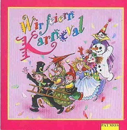 9783491887473: Wir feiern Karneval. CD: Mit Scherz-, Tanz- und Spielliedern, die auf Kinderfasching, Fastnacht- oder Karnevalsparty für Stimmung sorgen