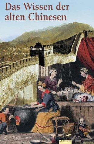 Das Wissen der alten Chinesen. 4000 Jahre: Yisheng, Mao (Vorwort)