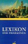 9783491960534: Lexikon der Pharaonen. Sonderausgabe.
