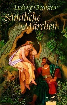 Sämtliche Märchen: Ludwig Bechstein