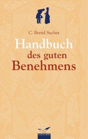 9783491961067: Das Handbuch des guten Benehmens