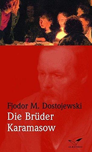 Die Brüder Karamasow: Dostojewski, Fjodor Michailowitsch