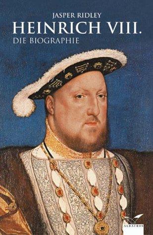 9783491961449: Heinrich der VIII.: Die Biographie