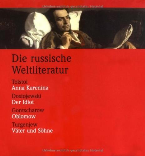 9783491961951: Die russische Weltliteratur: Dostojewski, Der Idiot /Tolstoi, Anna Karenina /Turgenjew, V�ter und S�hne /Gontscharow, Oblomow