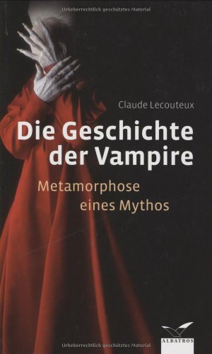 9783491962354: Die Geschichte der Vampire: Metamorphose eines Mythos
