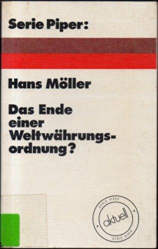 Das Ende einer Weltwahrungsordnung? (Serie Piper) (German Edition): Moller, Hans