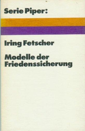 Modelle der Friedenssicherung Mit einem Anhang : Marxistisch - lenistische Friedenskonzeptionen: ...
