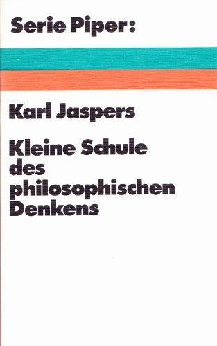 Kleine Schule des philosophischen Denkens.. Vorlesungen: Jaspers, Karl