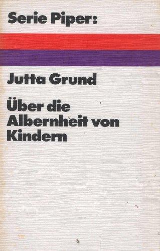9783492004039: Über die Albernheit von Kindern.