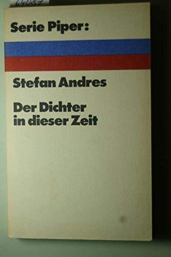 Der Dichter in dieser Zeit: Reden und: Andres, Stefan