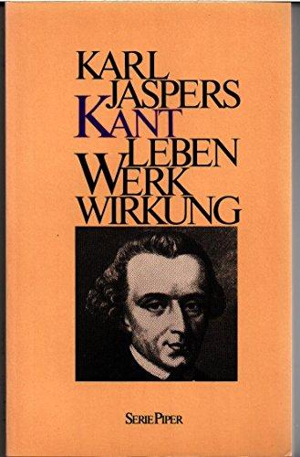 Kant: Leben, Werk, Wirkung (Serie Piper): Jaspers, Karl