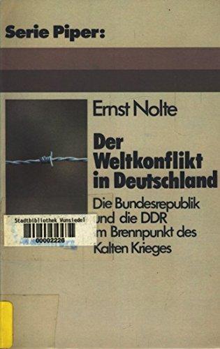 9783492005227: Der Weltkonflikt in Deutschland: Die Bundesrepublik und die DDR im Brennpunkt des Kalten Krieges 1949-1961 (Serie Piper)