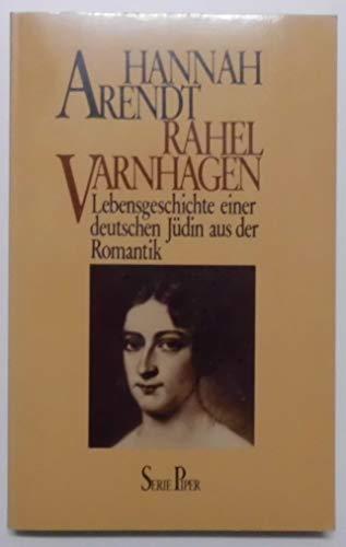 9783492005302: Rahel Varnhagen. Lebensgeschichte einer deutschen Jüdin aus der Romantik