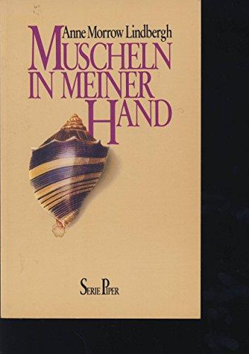 Muscheln in meiner Hand: Eine Antwort auf: Anne Morrow Lindbergh