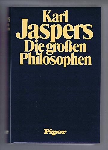9783492013154: Die grossen Philosophen. Erster Band: Die massgebenden Menschen - Die fortzeugenden Gründer des Philosophierens - Aus dem Ursprung denkende Metaphysiker