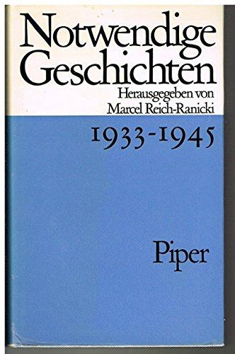 9783492014564: Notwendige Geschichten 1933-1945