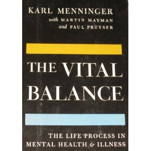 The Vital Balance: The Life Process in: Menninger, Karl, with