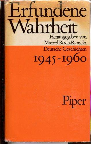 Erfundene Wahrheit : dt. Geschichten 1945 -: Reich-Ranicki, Marcel:
