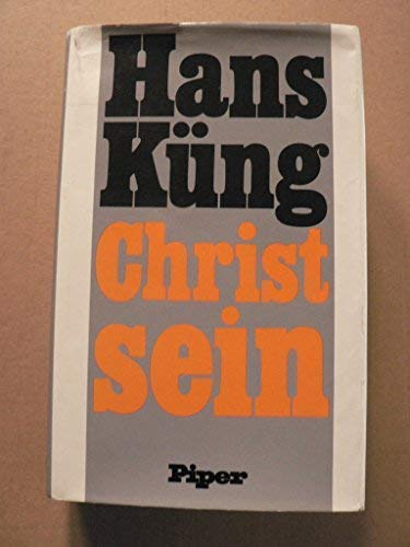 Christ sein (German Edition) (3492020909) by Kung, Hans