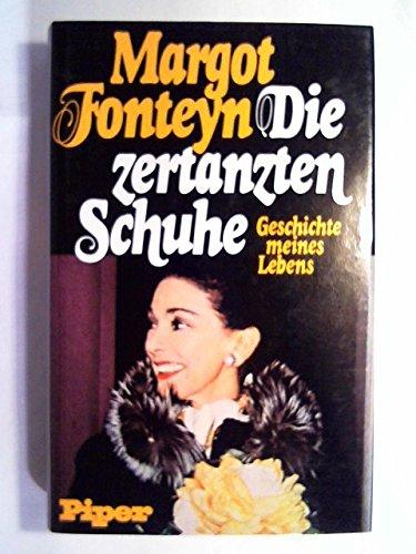 DIE ZERTANZTEN SCHUHE: GESCHICHTE MEINES LEBENS. (349202193X) by Margot. Fonteyn