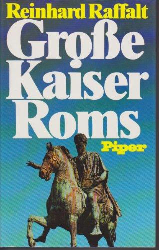 Grosse Kaiser Roms: Raffalt, Reinhard
