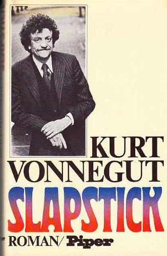 Slapstick oder Nie wieder einsam. Aus dem Amerikanischen von Michael Schulte.: Vonnegut, Kurt
