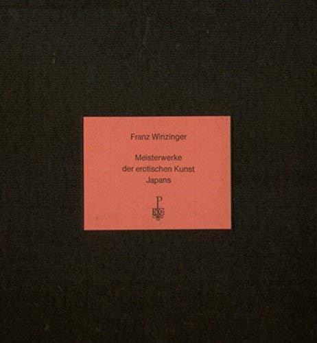 Meisterwerke der erotischen Kunst Japans.: Winzinger, Franz.