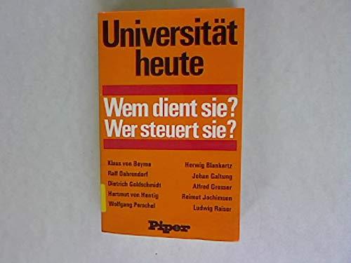 Universität heute: Wem dient sie? Wer steuert sie? - Flitner, Andreas und Ulrich Herrmann