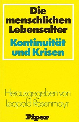 Die menschlichen Lebensalter - Kontinuität und Krisen: Rosenmayr Leopold (Hrsg.)