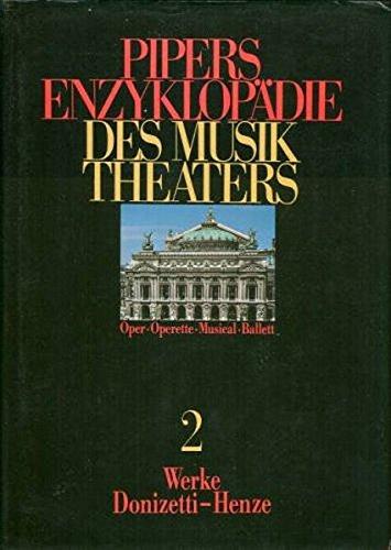 9783492024129: Pipers Enzyklopadie Des Musik Theaters: Oper, Operette, Musical, Ballett, Band 2: Werke Donizetti-Henze