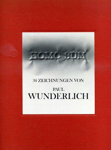 9783492024631: Homo Sum. 34 Zeichnungen von PAUL WUNDERLICH.