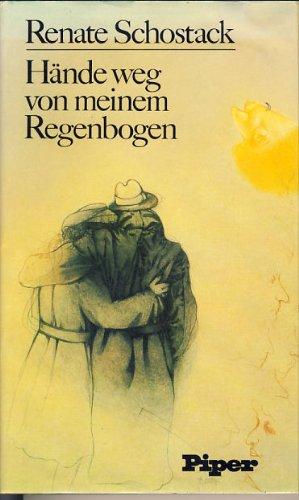 9783492025003: Hände weg von meinem Regenbogen: Erzählungen (German Edition)