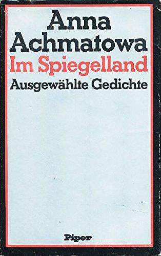 Im Spiegellan : ausgewählte Gedichte. - Achmatova, Anna (Verfasser)