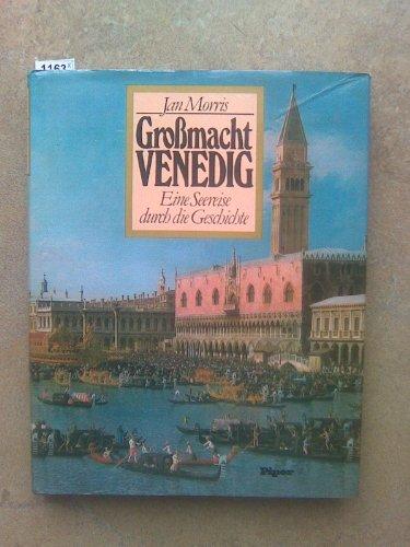 Gromacht Venedig. Eine Seereise durch die Geschichte (Gebundene Ausgabe) (3492026311) by Jan Morris