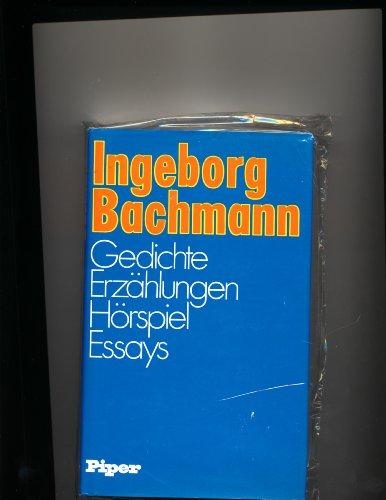 Gedichte Erzahlungen Horspiel Essays: Bachmann, Ingeborg