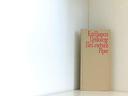 Karl Jaspers Denkwege: Ein Lesebuch (German Edition): Jaspers, Karl