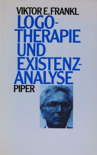 9783492031134: Logotherapie und Existenzanalyse. Texte aus fünf Jahrzehnten