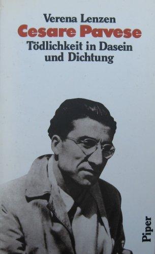 Cesare Pavese : Tödlichkeit in Dasein und Dichtung ; ein Porträt.: Lenzen, Verena: