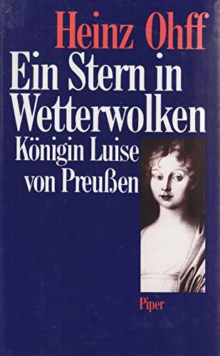 Ein Stern in Wetterwolken. Königin Luise von Preußen. - Ohff, Heinz