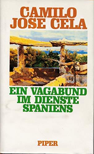 Ein Vagabund im Dienste Spaniens. - Herausgegeben,: Cela, Camilo Jose