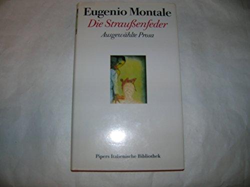 Die Straussenfeder. Ausgewählte Prosa: Eugenio Montale
