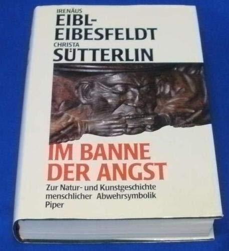 9783492033879: Im Banne der Angst: Zur Natur- und Kunstgeschichte menschlicher Abwehrsymbolik
