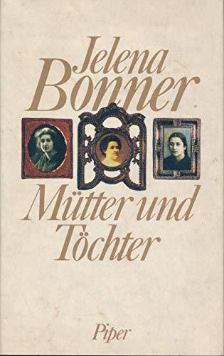 Mütter und Töchter., Erinnerungen anmeine Jugend 1923-45. - Bonner, Jelena: