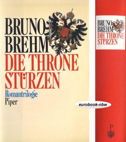 9783492035606: Die Throne stürzen. Romantrilogie. Apis und Este /Das war das Ende /Weder Kaiser noch König