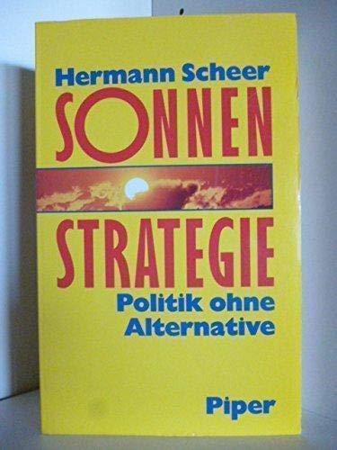 9783492035996: Sonnen-Strategie. Politik ohne Alternative