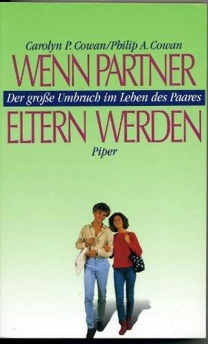 9783492036023: Wenn Partner Eltern werden. Der grosse Umbruch im Leben des Paares