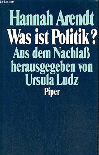 9783492036184: Was ist Politik?: Fragmente aus dem Nachlass (German Edition)