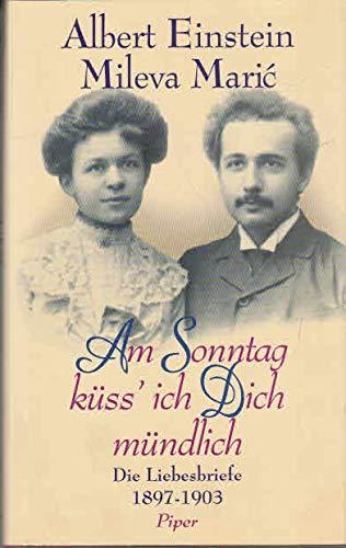 9783492036443: Am Sonntag küss ich Dich mündlich. Die Liebesbriefe 1897-1903
